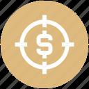 aim, audience targeting, business, dollar, focus, goal, target icon
