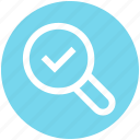 access, find, glass, magnifier, searching, tick, zoom icon
