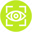 eye, focus, show, view, visibility, vision, watch icon