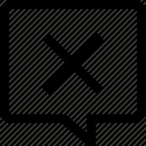 bubble, cancel, chat, cross, dialogue, message, no, speech icon