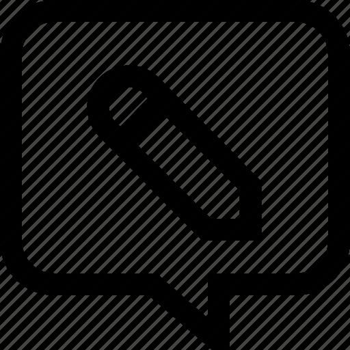 bubble, chat, dialogue, message, pencil, save, write icon