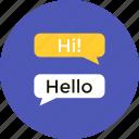 bubble, chat, hello, hi, message icon, • balloon icon