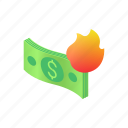 business, finance, fire, isometric, money icon