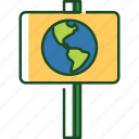 signage, sign, signboard, earth day, earth, planet, ecology