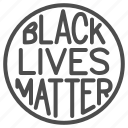 racism, protest, banner, circle, poster, button, matter