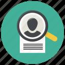 curriculum, cv, document, human, portfolio, profile, resume, search, specialist icon