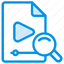 file, findvideo, magnifier, magnifying, search, video, videofile icon