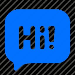 bubble, hi, message, text icon