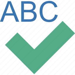 abc, accept, add, agree, apply, approve, approved, certificate, check, checkbox, checking, checkmark, choice, choose, confirm, correct, done, good, green, invoice, language, letters, mark, ok, order, process, ready, right, select, sign, spell, start, success, test, text, thumb, tick, valid, validation, verify, vote, write, yes icon