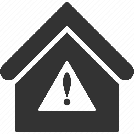 attention, building, danger, home, house, real estate, warning icon