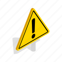 attention, caution, danger, isometric, security, warning, yellow icon