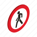 forbidden, isometric, pedestrian, prohibited, prohibition, risk, stop icon