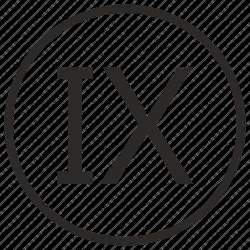 nine, number, roman icon