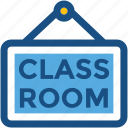 classroom, classroom signboard, school sign, signboard, study hall icon