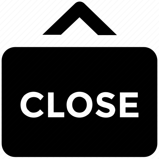 closed sign, hanging sign, information, office, service, shop sign, store icon