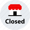 closed, ecommerce, online, shop, shopping icon