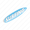 board, isometric, ocean, surfboard, surfing, wave, word icon