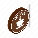 cafe, coffee, cup, drink, espresso, isometric, signboard