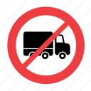allowed, forbidden, no, not, prohibited, sign, truck