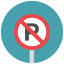 no parking, parking, parking prohibit, traffic sign, warning sign icon