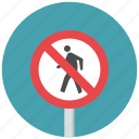 no pedestrian, pedestrian, pedestrian prohibit, prohibit, traffic sign, warning sign icon