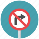 no right turn, prohibit, right turn, right turn prohibit, traffic sign, warning sign icon