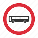 bus, buses, no buses, traffic sign, warning sign icon