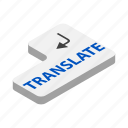 communication, computer, global, isometric, keyboard, language, translate icon