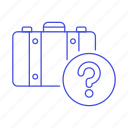 bag, baggage, briefcase, journey, luggage, mark, missing, question, suitcase, travel, trip icon