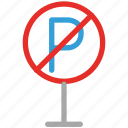 forbidden, no park sing, no parking sign, parking icon