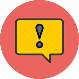 bubble, chat, comment, important, message, talk, warning icon