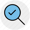 accept, find, magnifier, magnifier glass, search, zoom icon