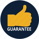 guarantee, safe, safety, satisfaction, store, thumbs, warranty icon