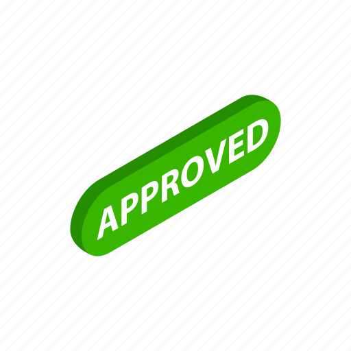 approved, check, choice, correct, inscription, isometric, ok icon